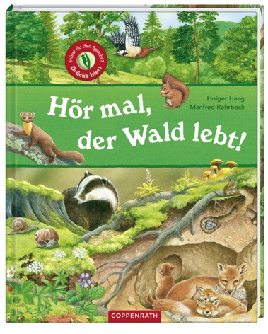 Hör mal, der Wald lebt vom Verlag Coppenrath bringt das besondere Ökosystem mit seinen Tieren ins Kinderzimmer.Foto: (c) Coppenrath