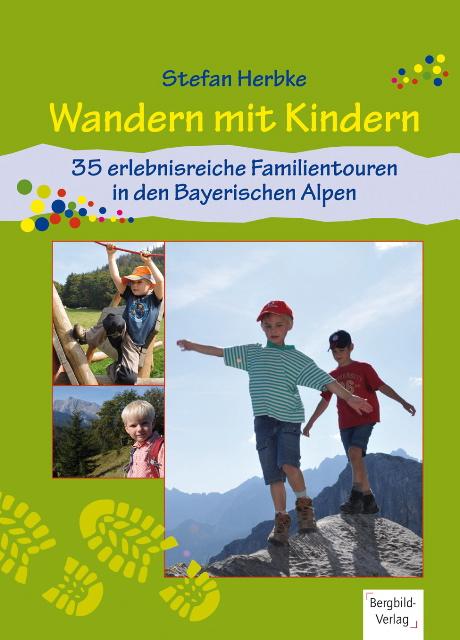 """35 lohnende Bergtouren für Outdoor Familien beschreibt Stefan Herbke in """"Wandern mit Kinder"""". Erschienen ist das Buch im Bergbildverlag. Foto:(c) Bergbildverlag"""