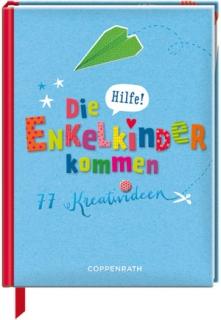 """77 Ideen was Großeltern kreatives mit den Enkelkindern basteln können. """"Hilfe! Die Enkelkinder kommen!"""" Foto: (c) coppenrath.de"""