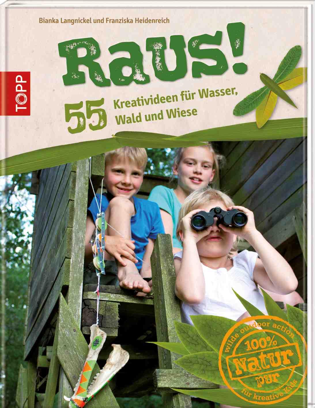 Für alle Outdoor Kinder ein Buch, das sie gelesen haben sollten: Raus! Erschienen im Frechverlag. Foto:(c) Frechverlag