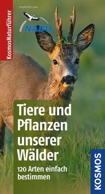 """""""Tiere und Pflanzen unserer Wälder"""" ein praktischer Naturführer vom Kosmos Verlag. Foto: (c) Kosmos Verlag"""