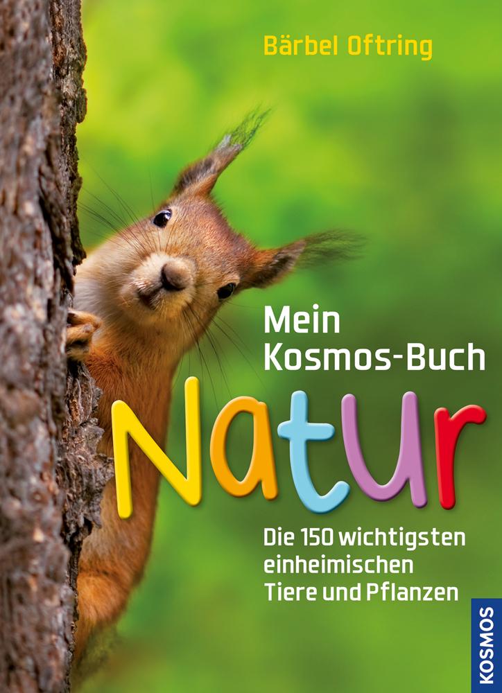 Ideal für Ausflüge in die Natur:  Mein Kosmos-Buch Natur Die 150 wichtigsten einheimischen Tiere und Pflanzen  Foto: (c) Kosmos Verlag