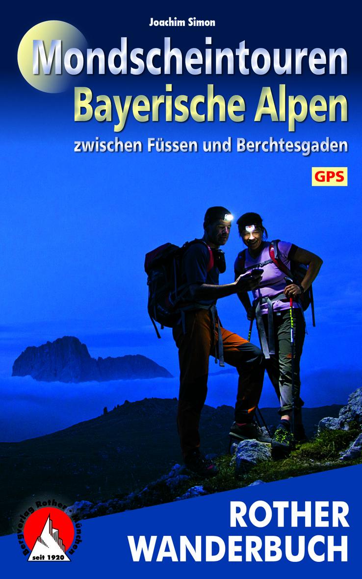 """Nachtwandern für alle: """"Mondscheintouren Bayerische Alpen"""" bietet auch 23 Touren für Familien. Erschienen ist das Buch im Bergverlag Rother.  Foto:(c) Bergverlag Rother"""