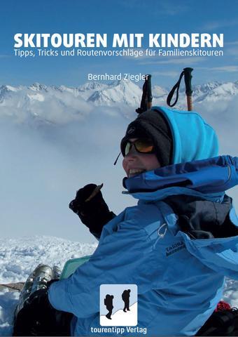 Skitouren mit Kindern. Ein gelungenes Buch von Bernhard Ziegler erschienen im Tourentipp Verlag.  Foto: (c) Kinderoutdoor.de