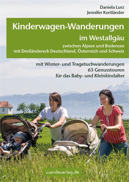 Wanderwege für Familien die mit Kinderwagen oder Tragetuch unterwegs sind, finden sich in dem beachtlichen Buch aus dem Wandaverlag. Foto: (c) Wandaverlag