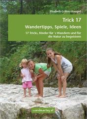 Trick 17 und es gibt keine Probleme beim Wandern mit Kindern.  Foto: (c) Wandaverlag