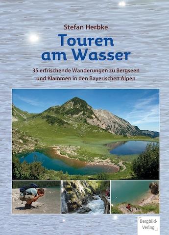 Wanderungen zu Bergseen und Klammen: Das neue Buch von Stefan Herbke. Foto (c) Bergbild Verlag
