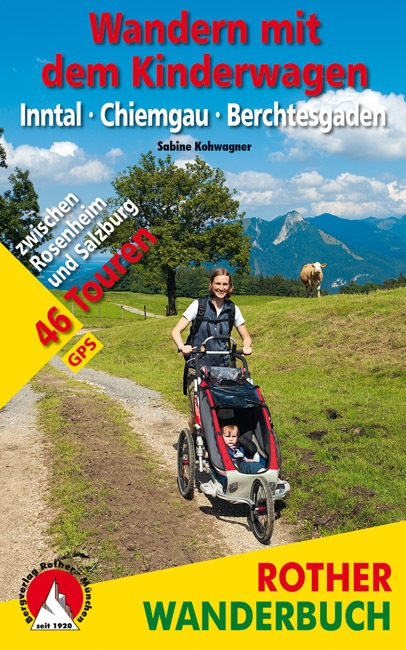 Wanderführer: Wandern mit dem Kinderwagen Inntal, Chiemgau, Berchtesgaden. Ein lesenswertes Buch! Foto (c) bergverlag rother